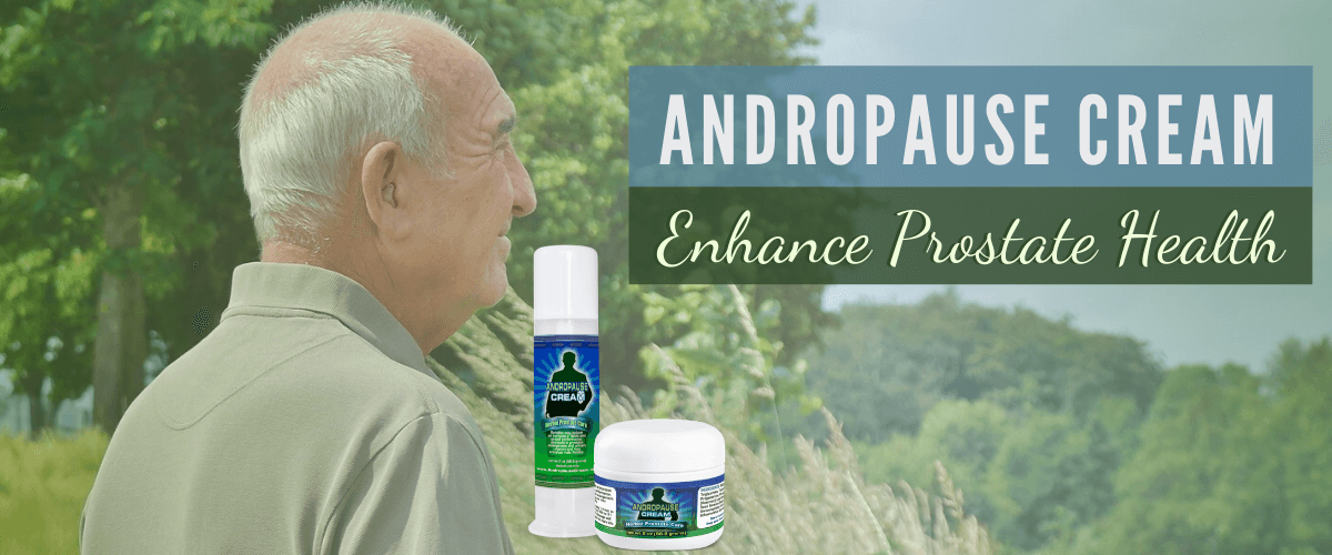 Andropause Cream: Most Effective Natural Men's Cream for Prostate Health