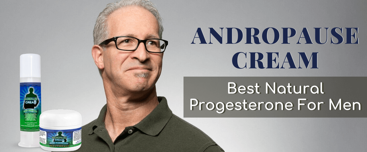 Andropause Cream Men Best Natural Progesterone
