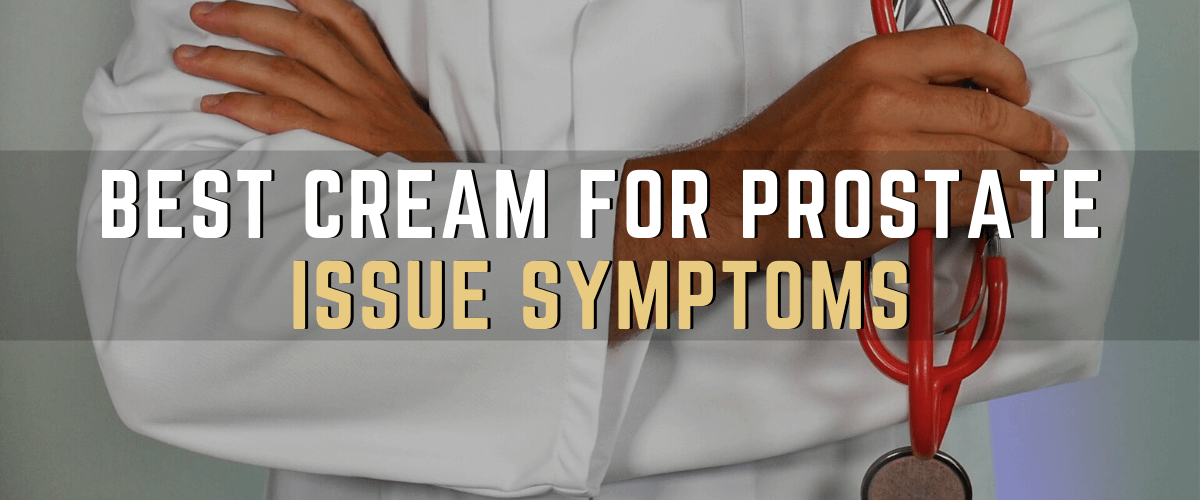 Doctor's Recommended Best Prostate Cream